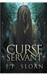The Curse Servant - J.P. Sloan