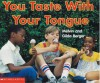 You Taste With Your Tongue - Melvin A. Berger