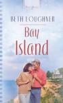 Bay Island (Truly Yours Digital Editions) - Beth Loughner