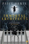 Immortal Architects (The Interminables) - Paige Orwin
