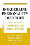 Comparative Treatments of Borderline Personality Disorders: A Practitioner's Guide to Comparative Treatments - Arthur Freeman