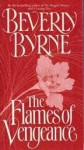 The Flames of Vengeance - Beverly Byrne
