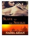 Slave to the Sheikh: (Interracial BWWM BBW Erotica) (The Men of Sharjah Series Book 1) - Nadia Aidan