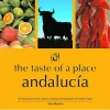The Taste Of A Place, Andalucia (Taste Of A Place) - Vicky Bennison