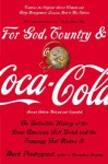 For God, Country and Coca-Cola: The Definitive History of the Great American Soft Drink and the Company That Makes It - Mark Pendergrast