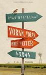 Voran, voran, immer weiter voran - Ryan Bartelmay, Friedrich Mader