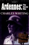 Ardennes: The Secret War - Chares Whiting, Charles Whiting