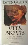 Vita Brevis. List Florii Emili do Aureliusza Augustyna - Jostein Gaarder, Iwona Zimnicka