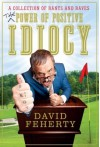 The Power of Positive Idiocy - David Feherty