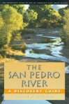 The San Pedro River: A Discovery Guide - Roseann Beggy Hanson