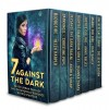Seven Against the Dark: Seven Urban Fantasy and Paranormal Romance Series Starters - Annie Bellet, Deanna Chase, Kate Danley, Colleen Gleason, Helen Harper, Christine Pope, Anthea Sharp