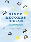 Since Records Began: The Highs and Lows of Britain's Weather - Paul Simons