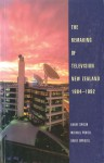 The Remaking of Television New Zealand 1984�1992 - Barry Spicer, David Emanuel, Michael Powell
