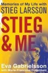 Stieg and Me - Eva Gabrielsson