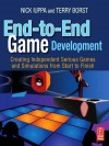 End-To-End Game Development: Creating Independent Serious Games and Simulations from Start to Finish - Nick Iuppa, Terry Borst, Chris Simpson