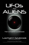 UFOs and Aliens: The Complete Guidebook - Lochlainn Seabrook
