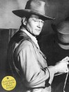 John Wayne: The Legend and the Man: An Exclusive Look Inside Duke's Archive - The Estate of John Wayne, Patricia Bosworth, Ron Howard, Martin Scorsese, Ronald Reagan