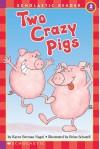Two Crazy Pigs (level 2) (Hello Reader) - Karen Berman Nagel, Brian Schatell