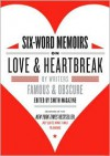 Six-Word Memoirs on Love and Heartbreak: by Writers Famous and Obscure - Larry Smith, Francis DiClemente