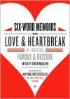 Six-Word Memoirs on Love and Heartbreak - Larry Smith, Rachel Fershleiser