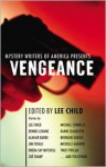 Vengeance - Zoë Sharp, Lee Child, Karin Slaughter, Dennis Lehane, Brendan DuBois, Michael Connelly, Alafair Burke, Mystery Writers of America, Jim Fusilli, C.E. Lawrence, Twist Phelan, Janice Law, Michelle Gagnon, Dreda Say Mitchell, Michael Niemann