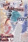 New Addresses - Kenneth Koch