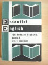 Essential English for Foreign Students, Book III, Students' Book - C.E. Eckersley, Charles Salisbury, Burgess Sharrocks, Porteous Wood