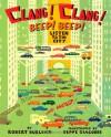 Clang! Clang! Beep! Beep!: Listen to the City - Robert Burleigh, Beppe Giacobbe