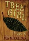 Tree Girl - Ben Mikaelsen