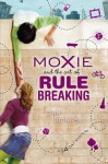 Moxie and the Art of Rule Breaking: A 14 Day Mystery - Erin Dionne