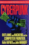 CYBERPUNK: Outlaws and Hackers on the Computer Frontier, Revised - Katie Hafner, John Markoff