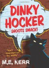 Dinky Hocker Shoots Smack! - M. E. Kerr