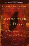 Living with the Devil - Stephen Batchelor
