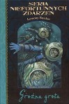 Groźna Grota (Seria Niefortunnych Zdarzeń, #11) - Lemony Snicket