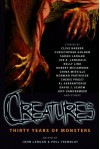 Creatures: Thirty Years of Monsters - John Langan, Paul Tremblay, Christopher Golden, Joe R. Lansdale, Robert R. McCammon, China Miéville, Cherie Priest, Jeff VanderMeer, Sarah Langan, Kelly Link, David J. Schow