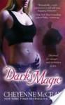 Dark Magic (Magic #5) - Cheyenne McCray