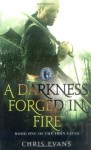 A Darkness Forged in Fire (The Iron Elves, #1) - Chris Evans