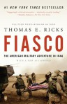 Fiasco: The American Military Adventure in Iraq, 2003 to 2005 - Thomas E. Ricks