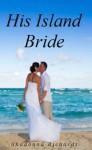 His Island Bride - Shadonna Richards
