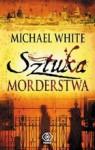 Sztuka morderstwa - Michael White