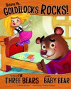 Believe Me, Goldilocks Rocks!: The Story of the Three Bears as Told by Baby Bear (Other Side of the Story) - Nancy Loewen, Tatevik Avakyan