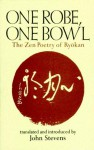 One Robe, One Bowl: The Zen Poetry of Ryokan - John Stevens, John Stevens
