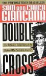 Double Cross: The Explosive, Inside Story of the Mobster Who Controlled America - Sam Giancana, Chuck Giancana