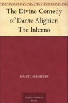 The Divine Comedy of Dante Alighieri The Inferno - Dante Alighieri, James Romanes Sibbald