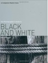 The Photographer's Guide to Black and White: A Complete Masterclass - John Freeman