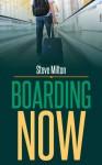 Boarding Now (Straight Guys, #2) - Steve Milton