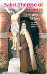 St Therese Lisieux: The Way Love - Mary Kathleen Glavich
