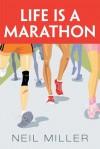 Life is a Marathon - Neil Miller