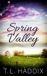 Spring Valley (Firefly Hollow Book 11) - T. L. Haddix