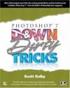 Photoshop 7 Down and Dirty Tricks (Down & Dirty Tricks) - Scott Kelby